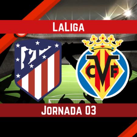 Pronósticos en LaLiga   Apostar en el partido Atlético de Madrid vs. Villarreal  (29 Ago.)