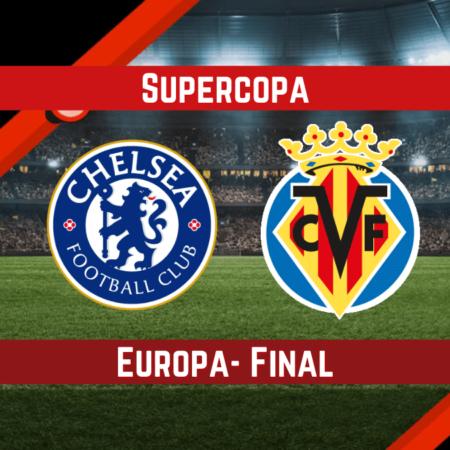 Pronósticos Para Supercopa de Europa | Apostar en el partido Chelsea vs. Villarreal (11 Ago.)