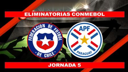 Pronósticos para Eliminatorias Conmebol | Apostar en el partido Chile vs. Paraguay (10 Oct.)