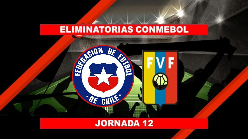 Pronósticos para Eliminatorias Conmebol   Apostar en el partido Chile vs. Venezuela (14 Oct.)